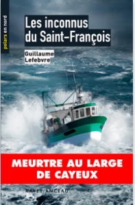 Les Inconnus du Saint-François. Guillaume Lefebvre. Editions Ravet-Anceau